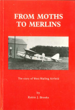 From Moths to Merlins: The Story of West Malling Airfield