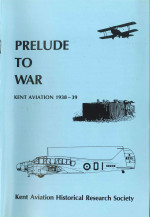 Prelude to War - Kent Aviation 1938-39