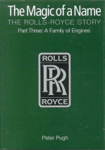 The Magic of a Name. The Rolls Royce Story Part 3: The Family of Engines