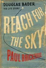 Reach for the Sky: The story of Douglas Bader